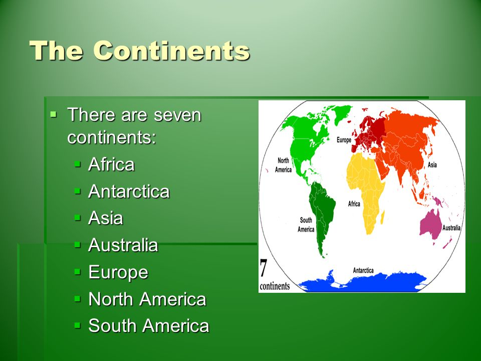 All about the earth miss white 5th grade ppt download the continents there are seven continents africa antarctica asia publicscrutiny Images