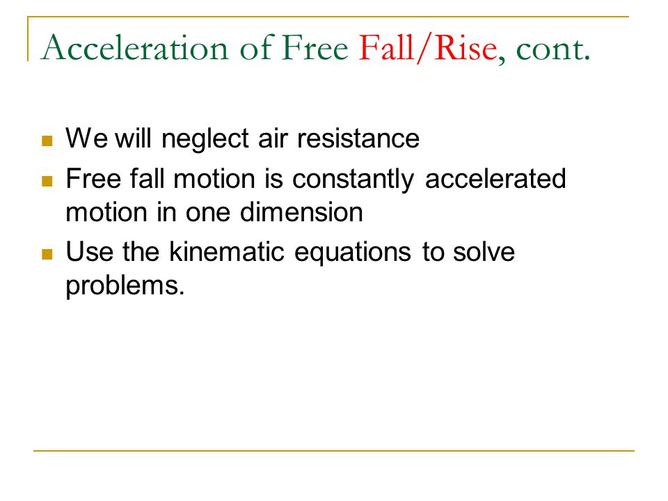 Acceleration of Free Fall/Rise, cont.