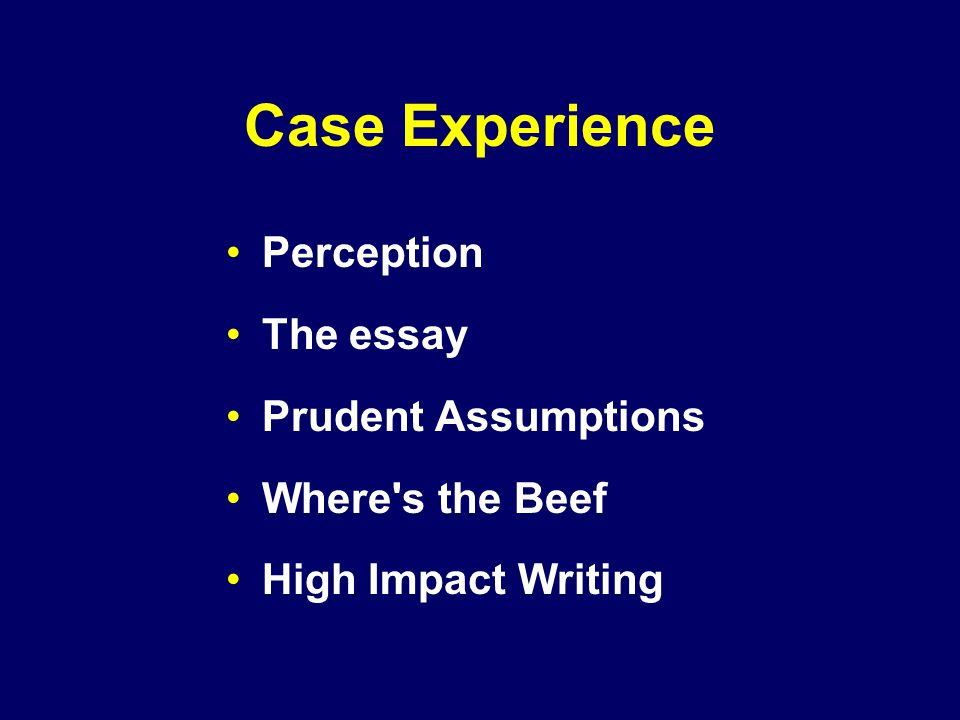 case experience perception the essay prudent assumptions ppt  case experience perception the essay prudent assumptions