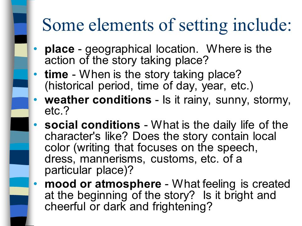 Some elements of setting include: