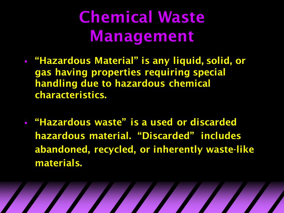 chemical waste management Overview of types of hazardous waste management facilities and units hazardous waste management facilities receive hazardous wastes for treatment land treatment units rely upon the physical, chemical, and biological processes occurring in the topsoil layers to contain the waste.