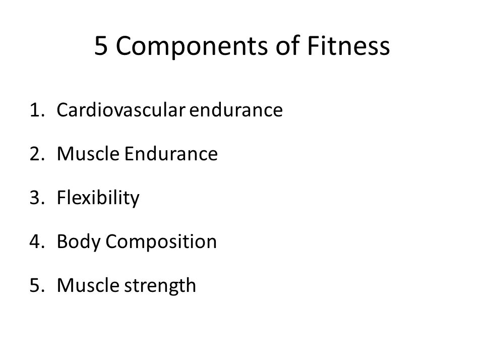 physical fitness cardio vascular endurance The term components of physical fitness refers to the several key components required to facilitate quality overall fitness in most traditional circles, there are.