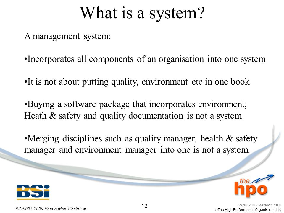 What is a system A management system: