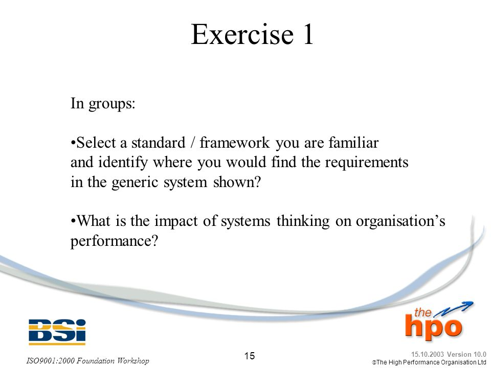 Exercise 1 In groups: Select a standard / framework you are familiar