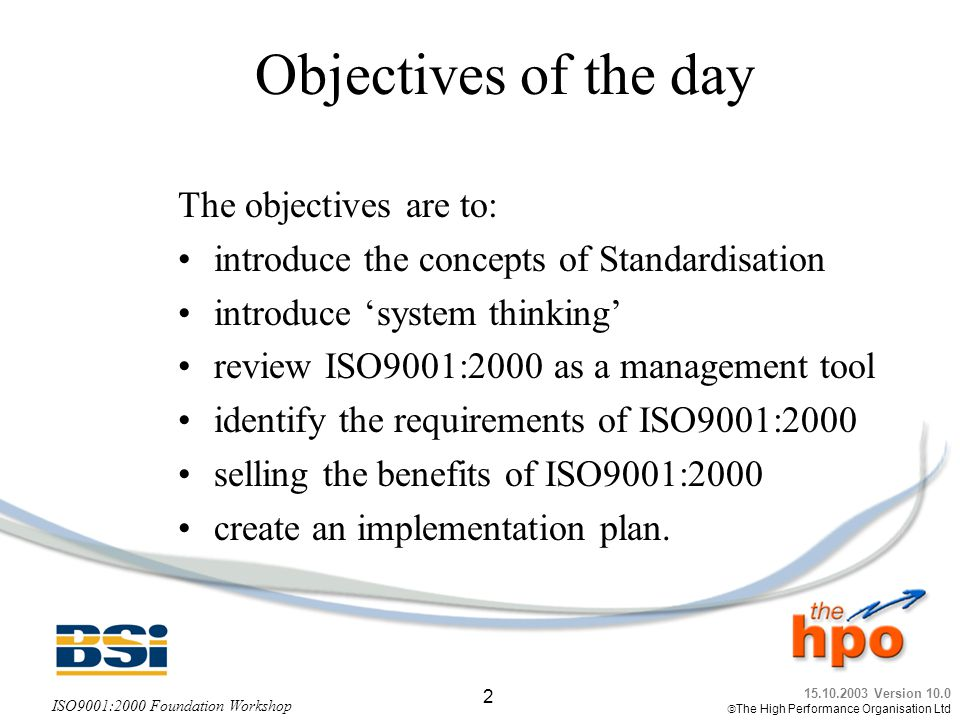 Objectives of the day The objectives are to: