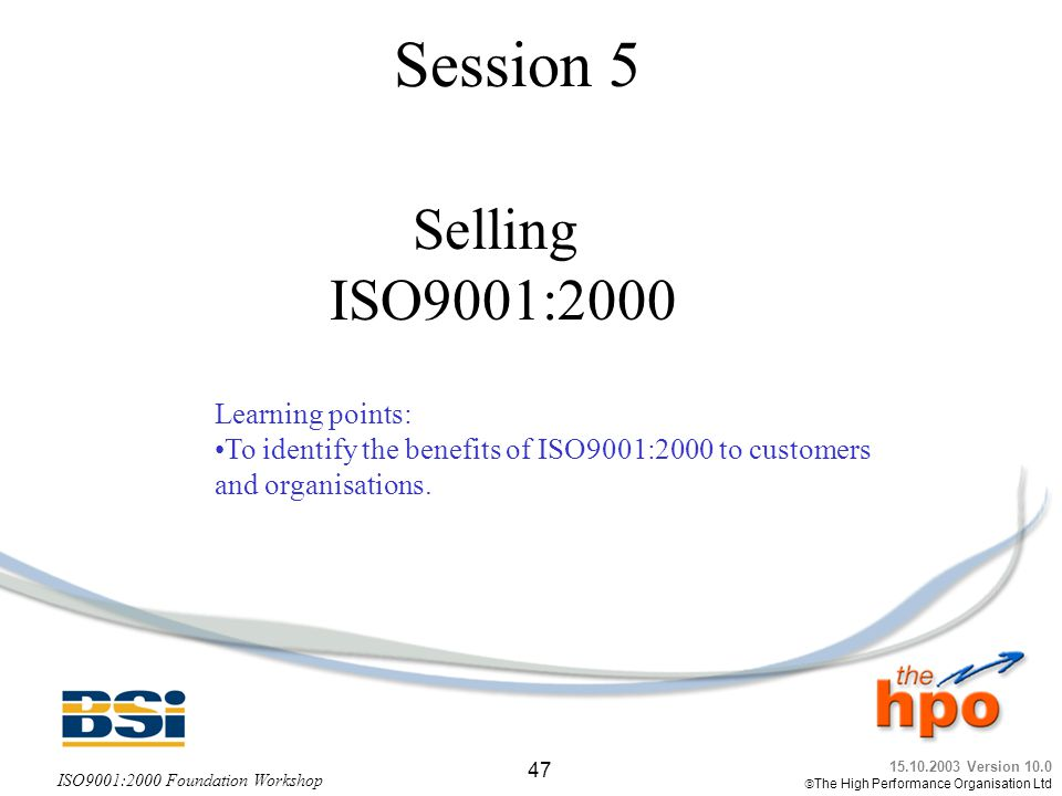 Session 5 Selling ISO9001:2000 Learning points: