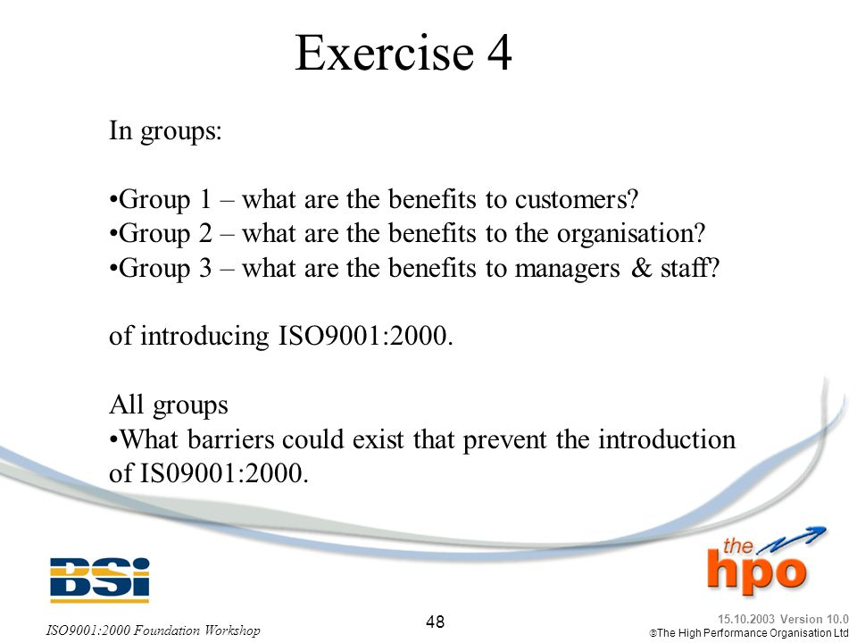 Exercise 4 In groups: Group 1 – what are the benefits to customers