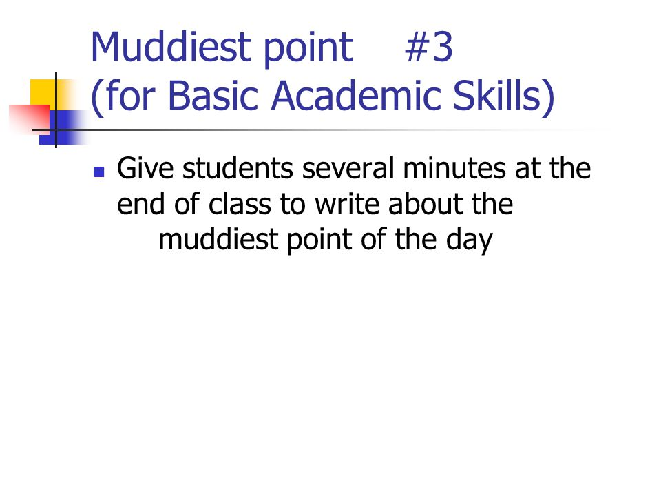 Muddiest point #3 (for Basic Academic Skills)