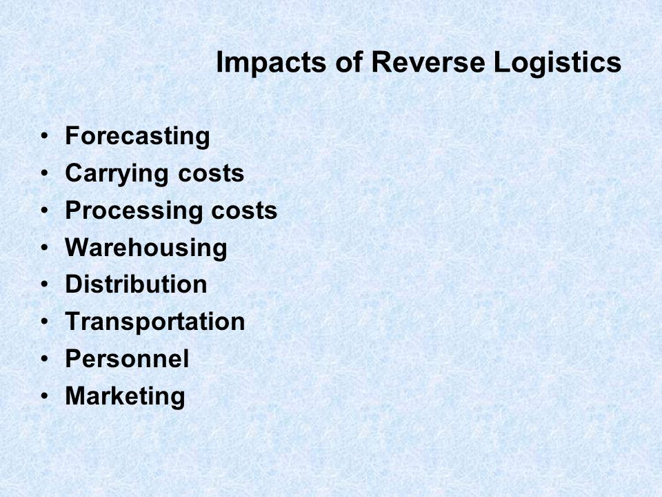impacts of reverse logistics on the 1 reverse logistics impact, trends and issues prof rommert dekker coordinating scientist revlog - eu network on reverse logistics rotterdam school of economics.