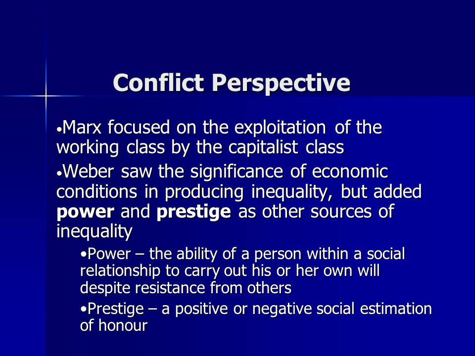 Conflict Perspective Marx focused on the exploitation of the working class by the capitalist class.