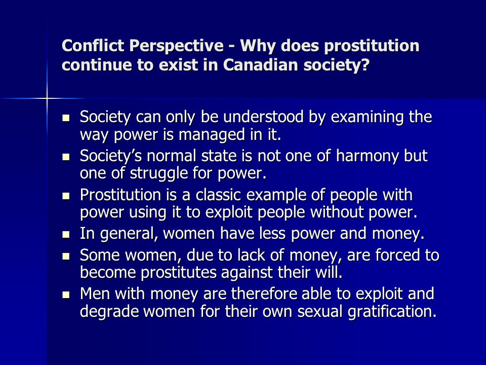 Conflict Perspective - Why does prostitution continue to exist in Canadian society