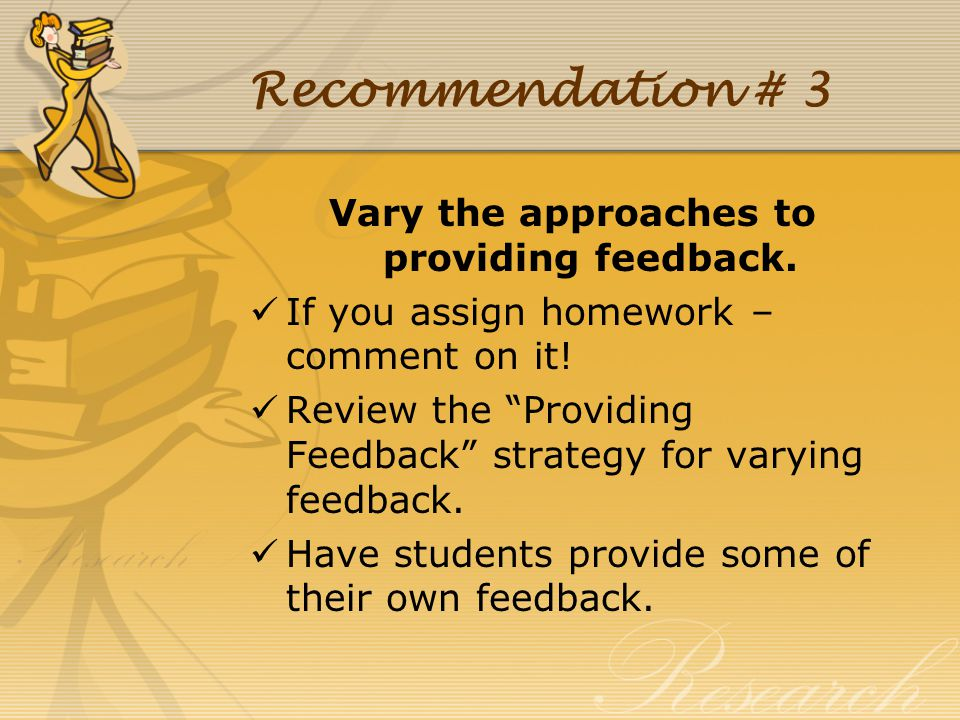 Vary the approaches to providing feedback.