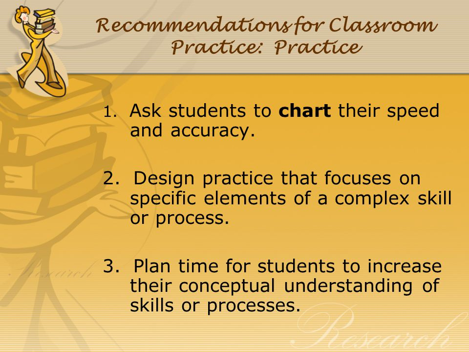 Recommendations for Classroom Practice: Practice