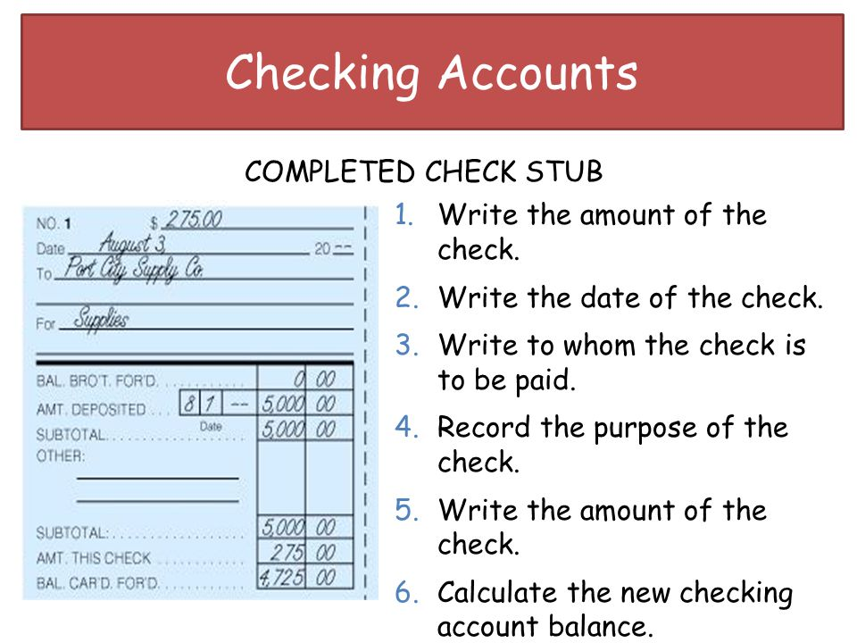 Checking Accounts COMPLETED CHECK STUB Write the amount of the check.