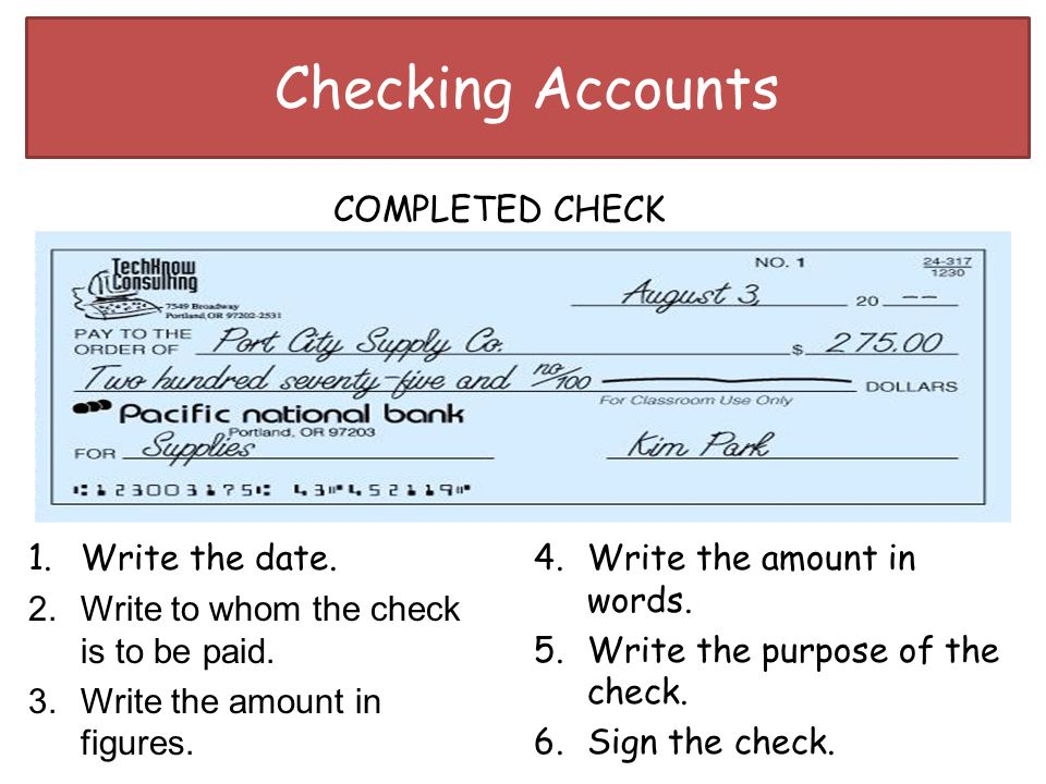 Checking Accounts COMPLETED CHECK Write the date.
