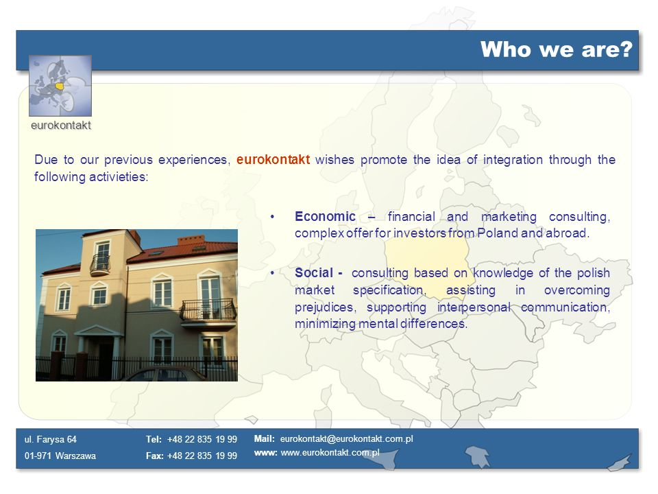 Who we are Due to our previous experiences, eurokontakt wishes promote the idea of integration through the following activieties: