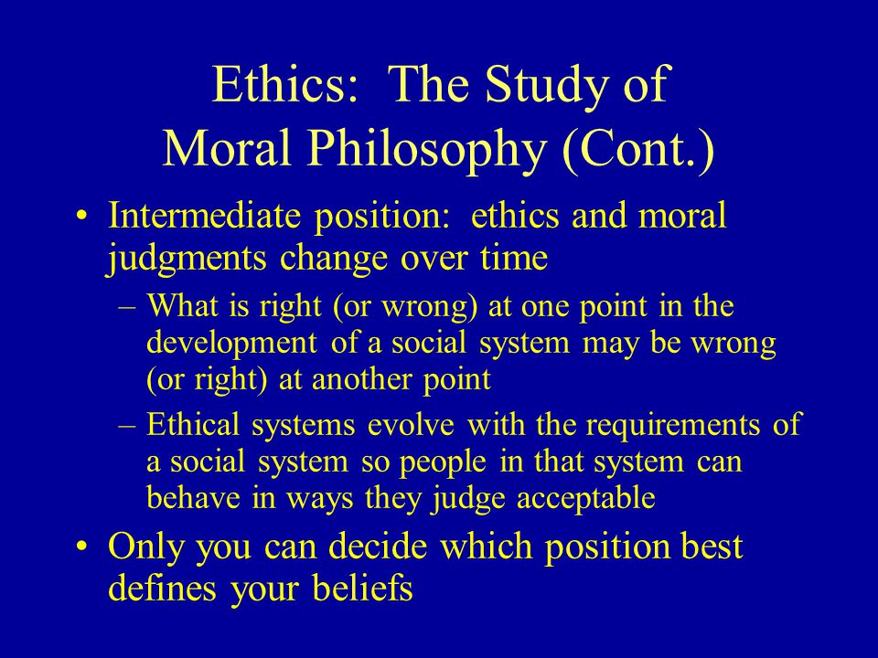 ethics the study of right and Publication of the nuremburg code in 1947 ushered in the modern era of research ethics,  with questions about the research study, research subjects' rights, and in.