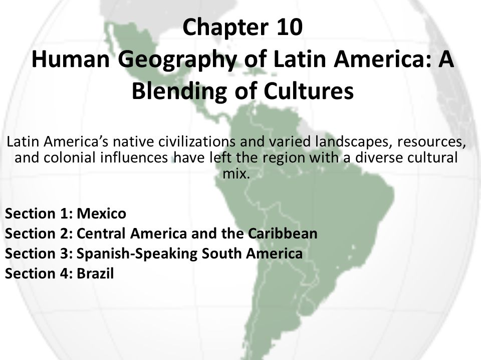 An introduction to the geography and culture of latin american countries