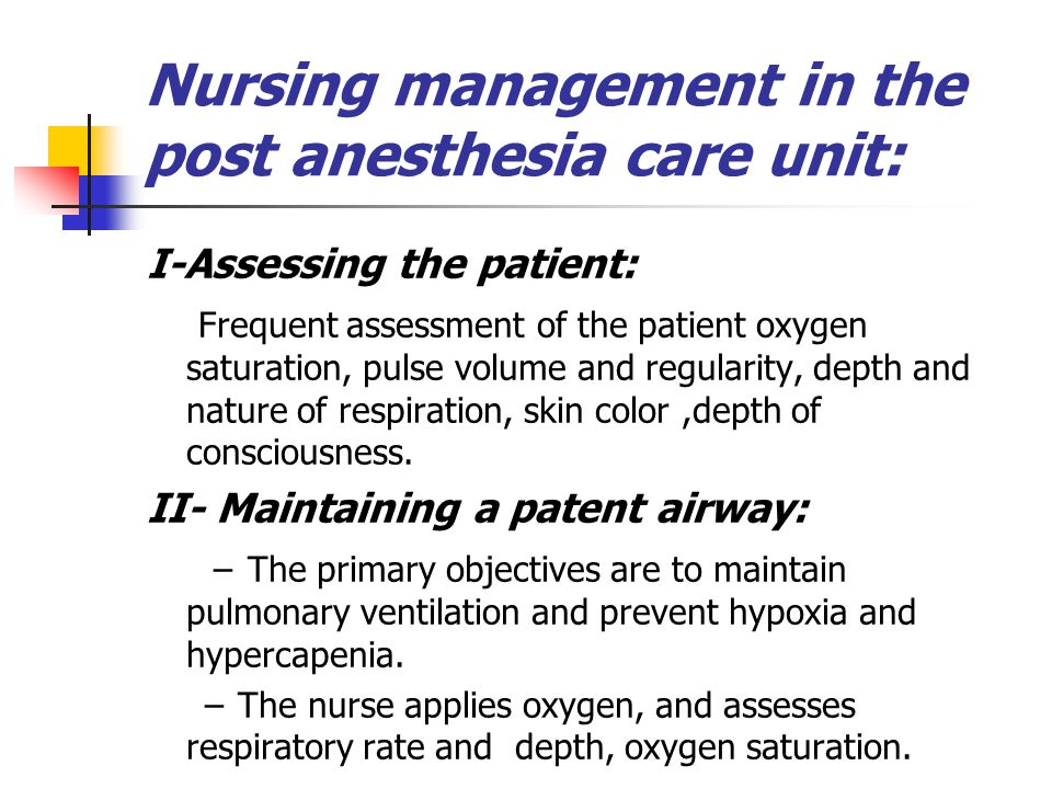 Nursing management in the post anesthesia care unit: