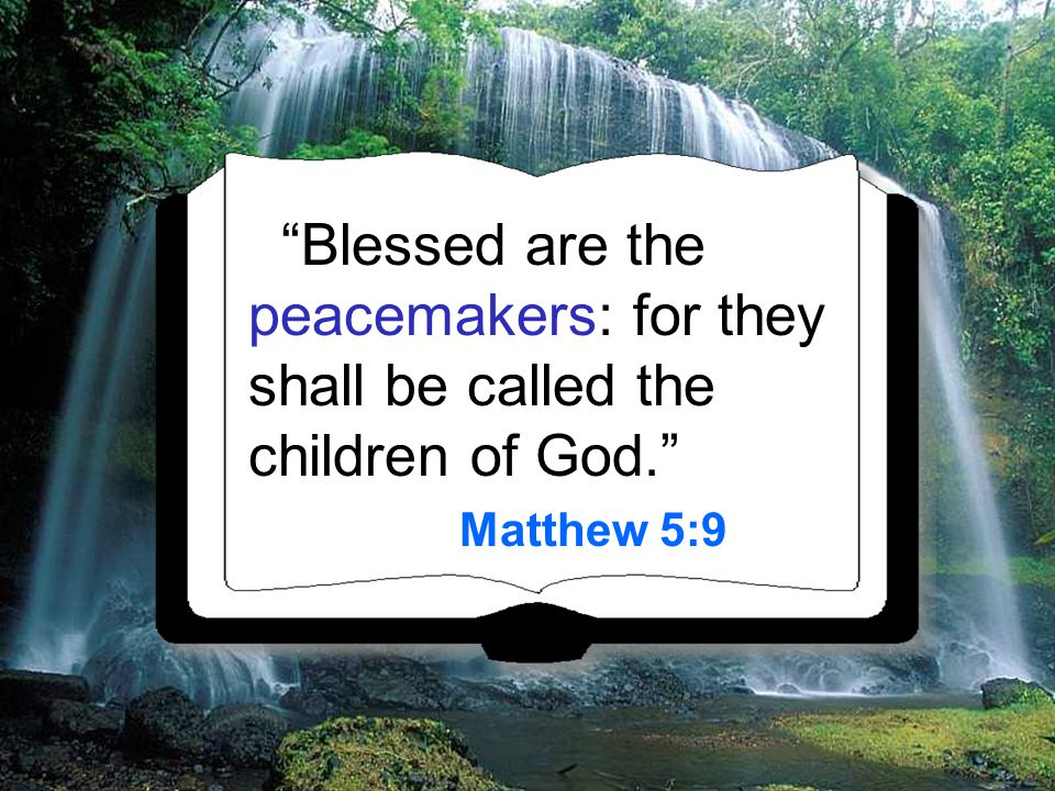 The Beatitudes The 7th Beatitude Matt. 5:9. - ppt video ...