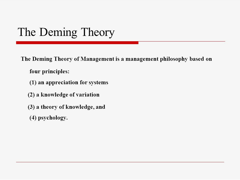 an analysis of the principle of deming management Best known for: the 14 points of managing, the deming cycle, and the   analyze the differences to determine their root causes  theory of knowledge.