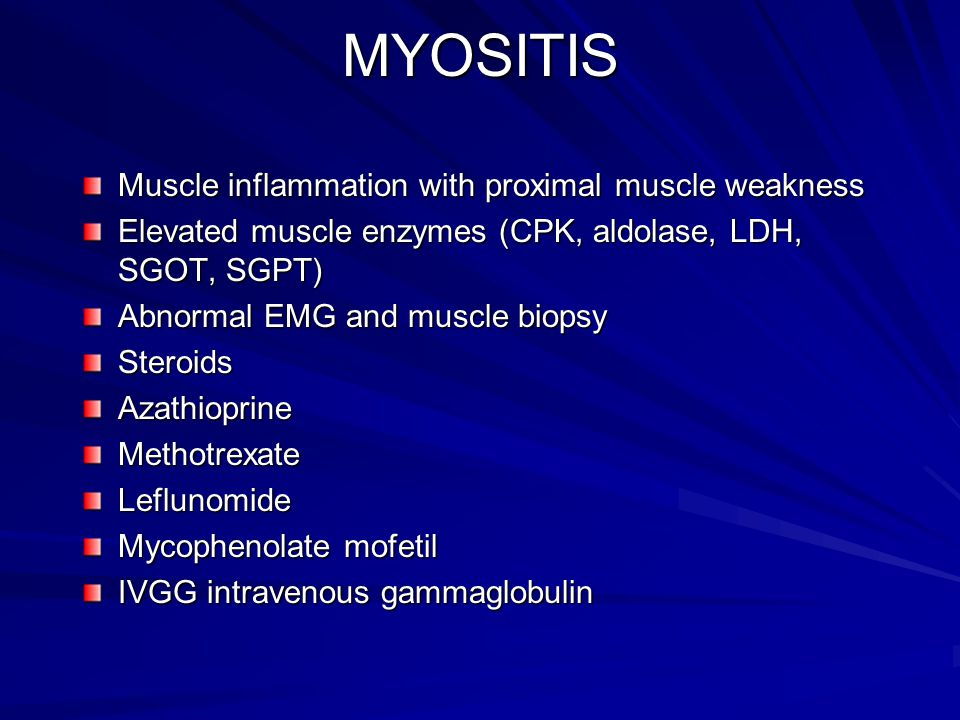 MYOSITIS Muscle inflammation with proximal muscle weakness