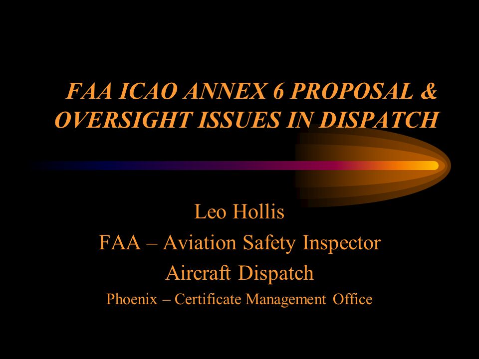 FAA ICAO ANNEX 6 PROPOSAL & OVERSIGHT ISSUES IN DISPATCH