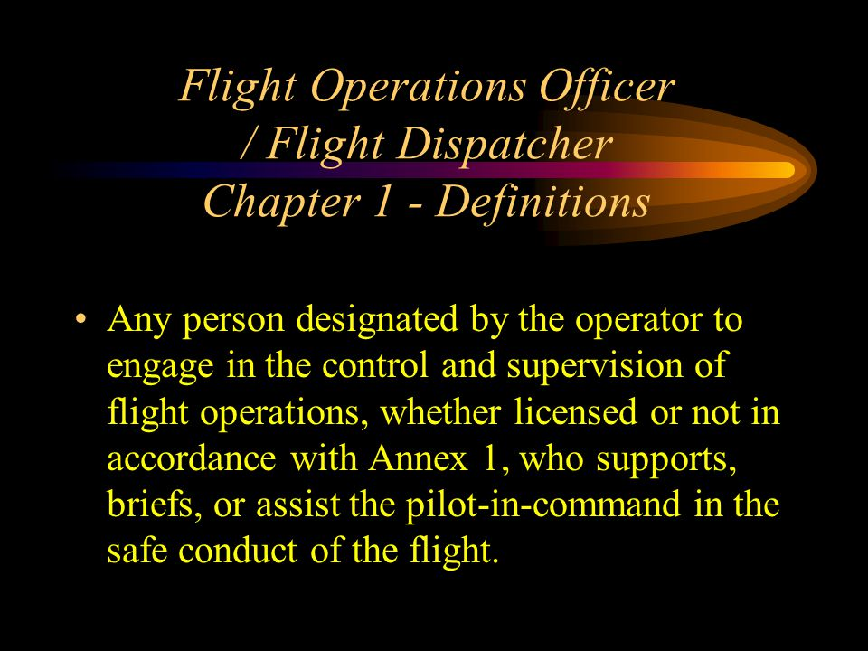 Flight Operations Officer / Flight Dispatcher Chapter 1 - Definitions