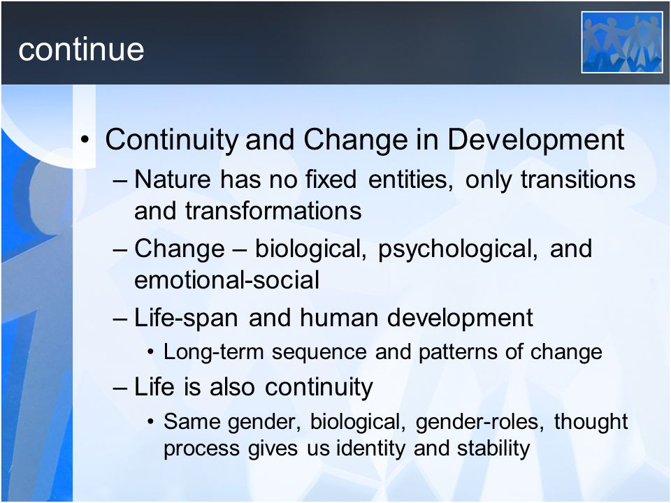 continue Continuity and Change in Development