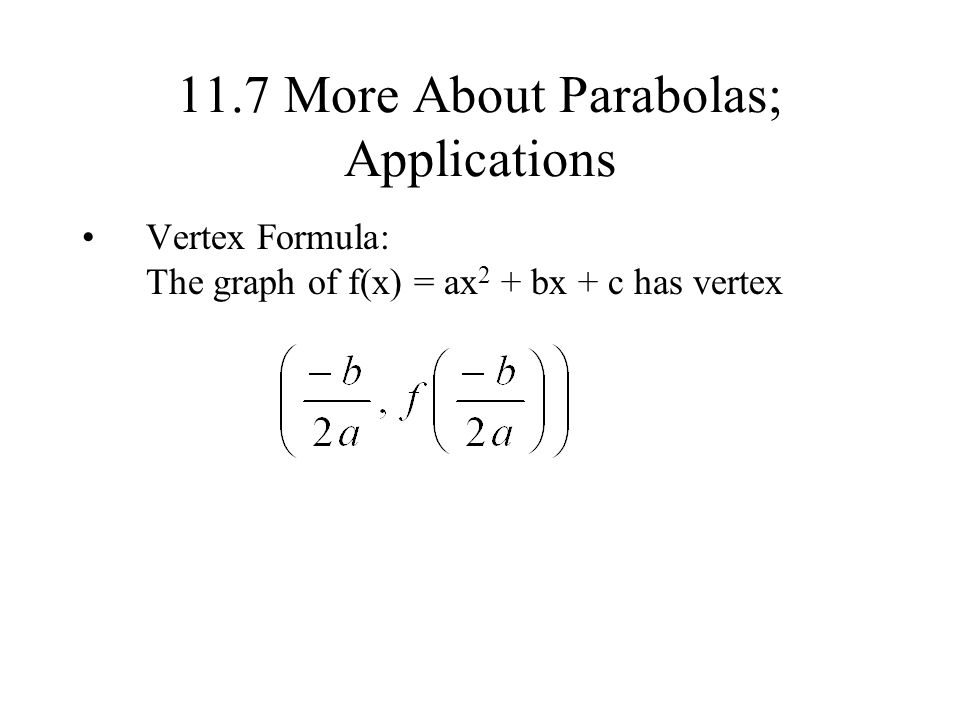 11.7 More About Parabolas; Applications