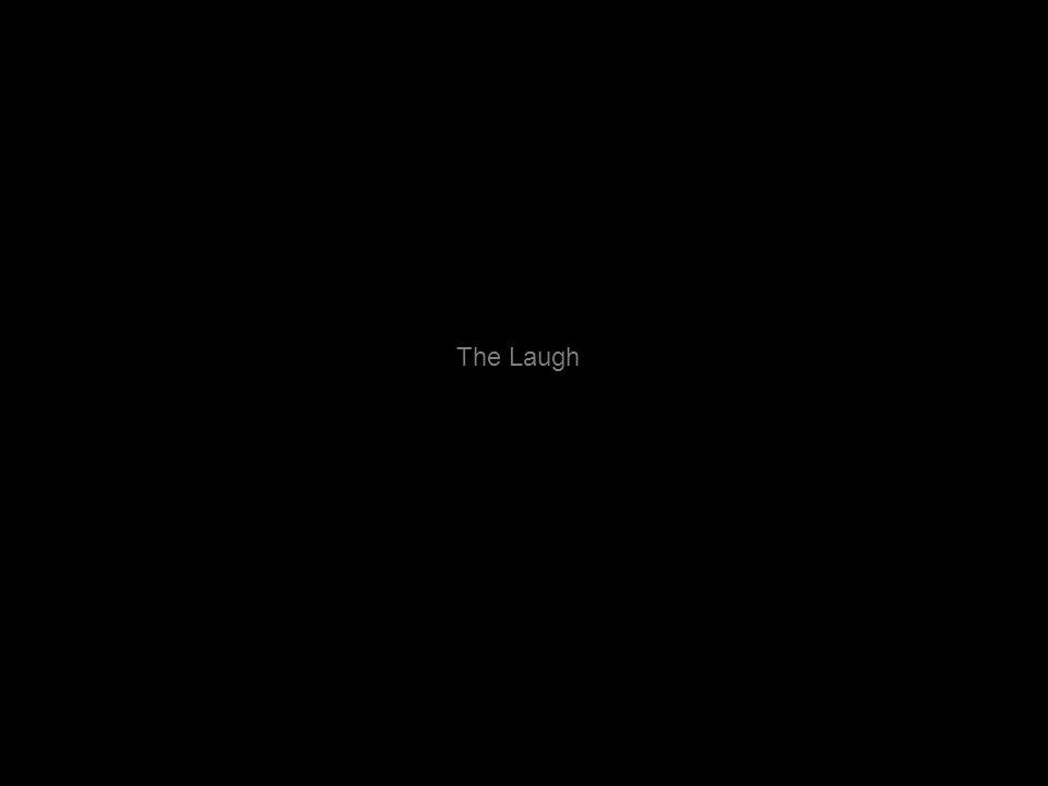 The Laugh