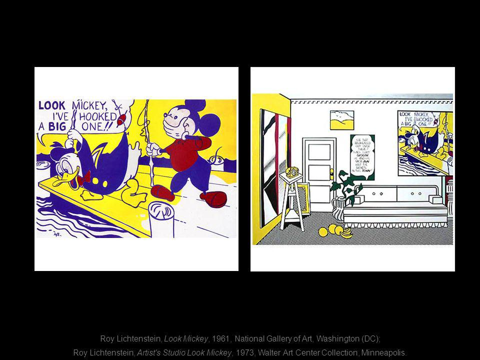 Roy Lichtenstein, Look Mickey, 1961, National Gallery of Art, Washington (DC);