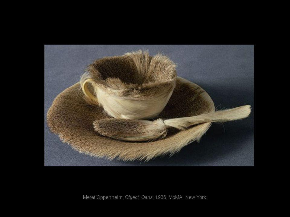 Meret Oppenheim, Object. Oaris, 1936, MoMA, New York.