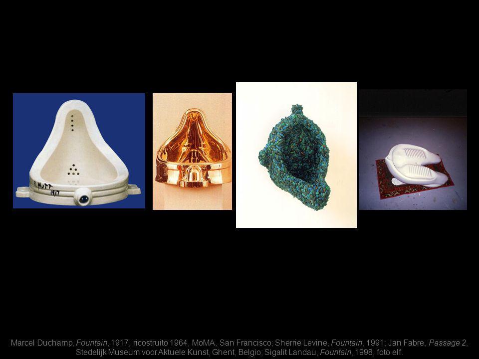 Marcel Duchamp, Fountain, 1917, ricostruito 1964, MoMA, San Francisco; Sherrie Levine, Fountain, 1991; Jan Fabre, Passage 2, Stedelijk Museum voor Aktuele Kunst, Ghent, Belgio; Sigalit Landau, Fountain, 1998, foto elf.