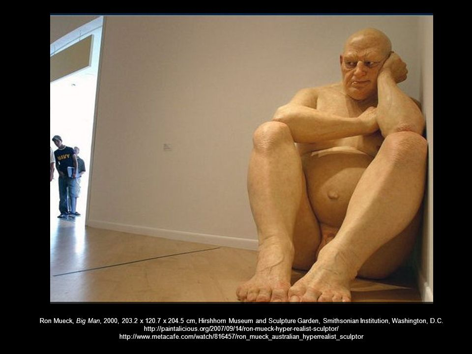 Ron Mueck, Big Man, 2000, 203.2 x 120.7 x 204.5 cm, Hirshhorn Museum and Sculpture Garden, Smithsonian Institution, Washington, D.C.