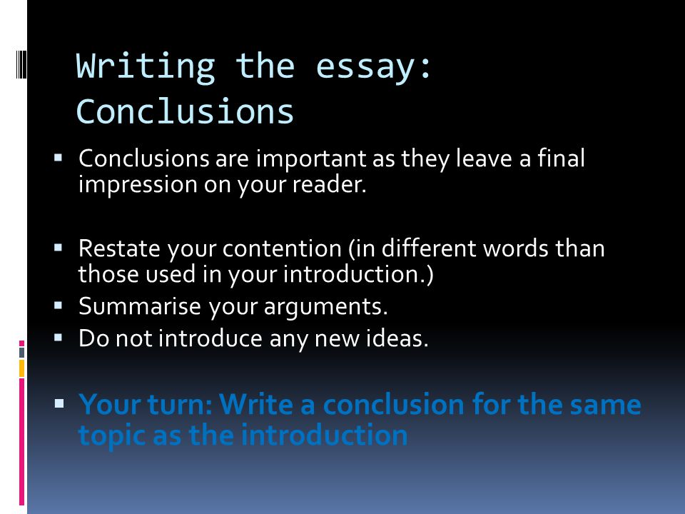 essay conclusions Tutorial advice on how to write essay conclusions with a vocabulary download and sample ielts essay conclusions.