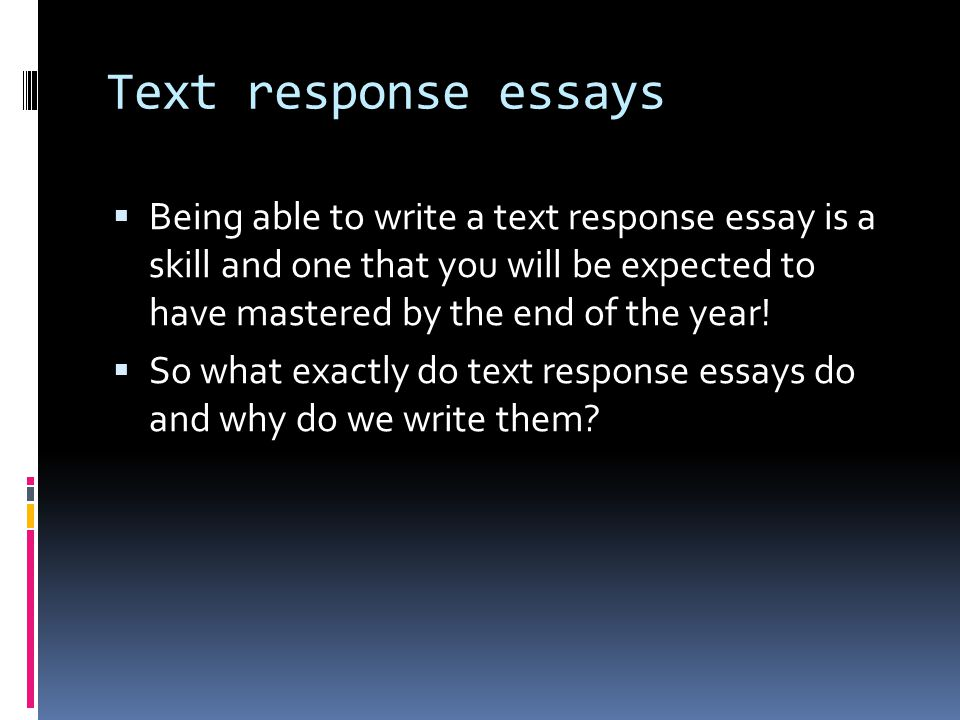 response to a text essay Critical thinking essays help college students develop analytical skills while  if  you're responding to a text, summarize the main arguments in the first few.