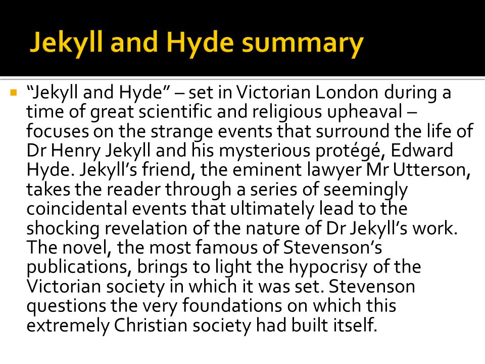 jekyll and hyde essay contest Download this essay it has been noted that robert louis stevenson's 1886  novella, strange case of dr jekyll and mr hyde, can be read as anything from a .