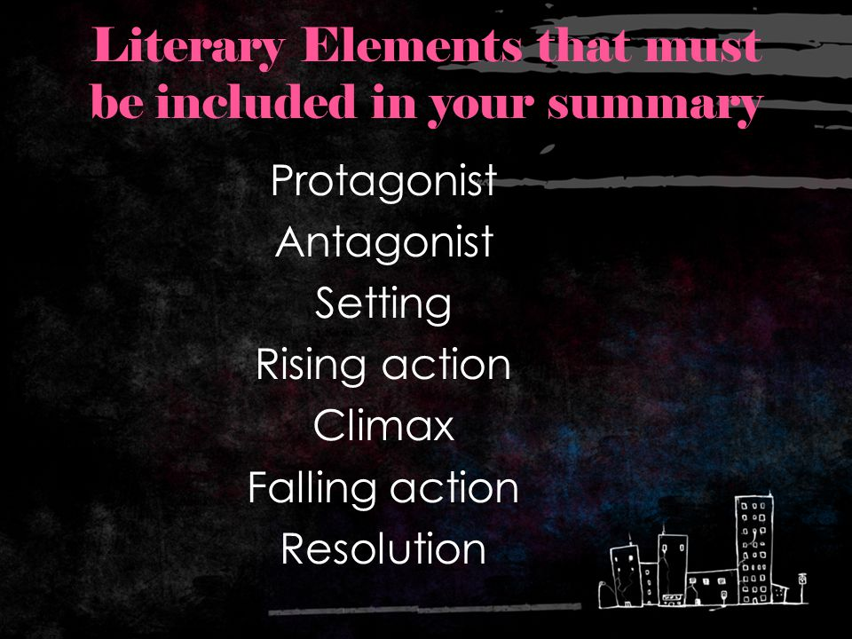 Literary Elements that must be included in your summary