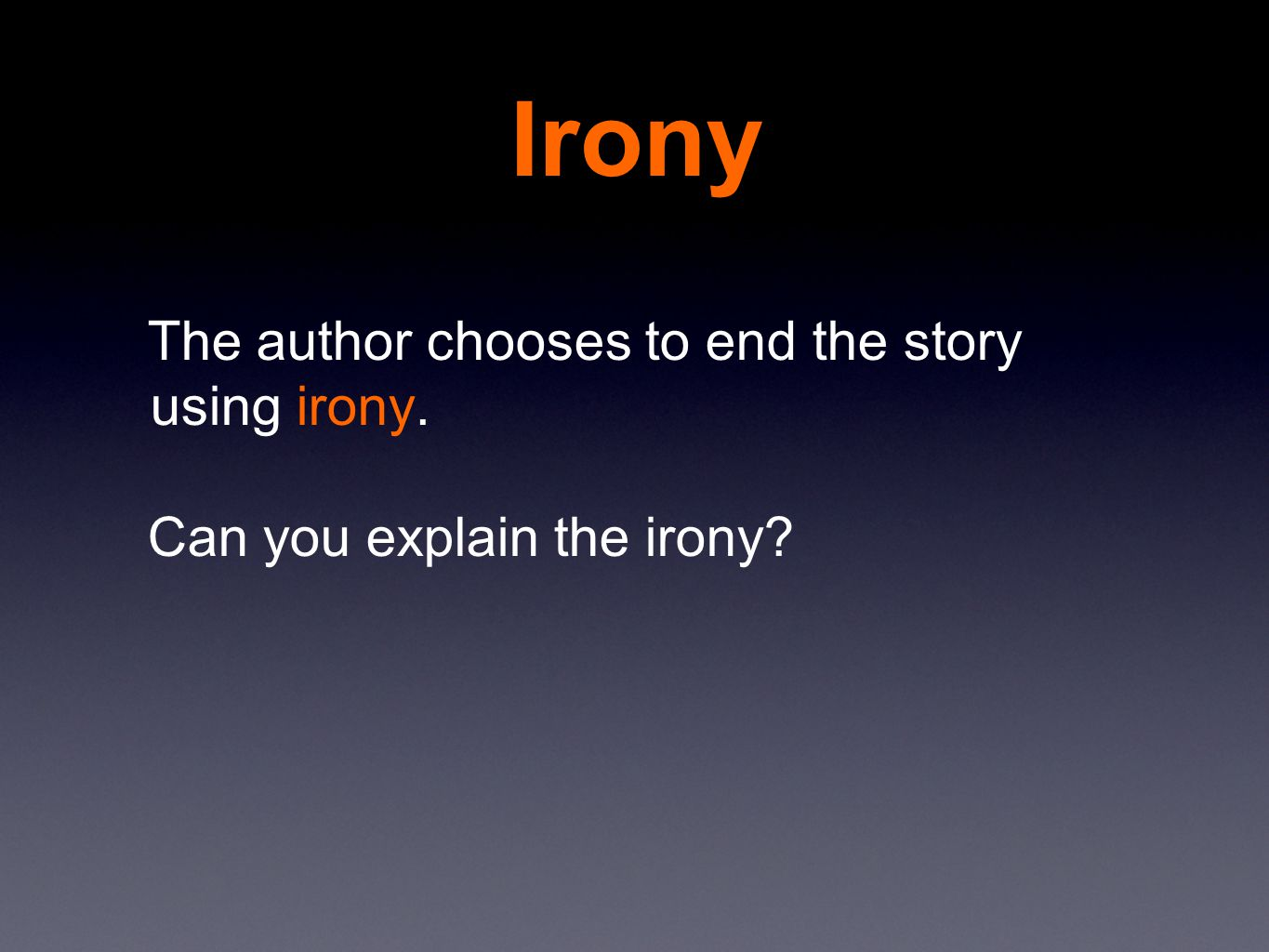 the use of irony in ohenrys stories This lesson is the third in a series of three based on o henry's short story the   tell students they will use the beggar and magi comparison chart to plan their.
