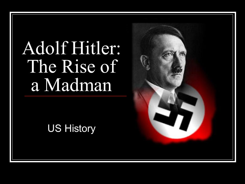 adolf hitler madman genius Günther domenig was five years old when germany, under the control of its  austrian-born madman, adolf hitler, invaded poland at the start of.