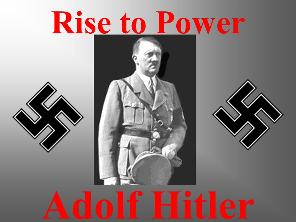 Rise to Power Adolf Hitler. - ppt download