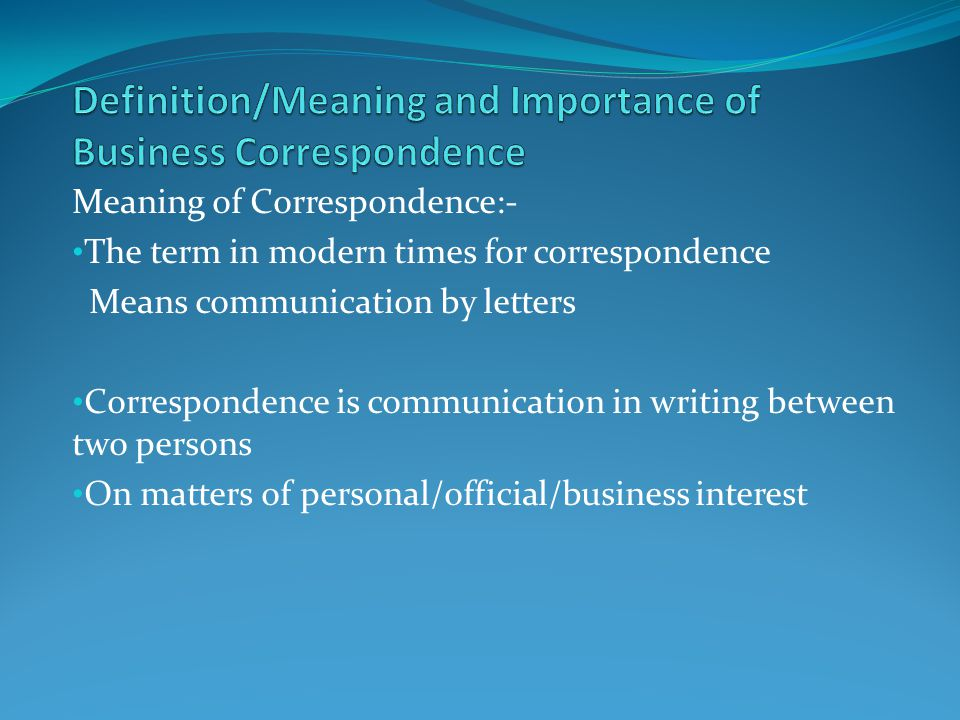 Definitionmeaning And Importance Of Business Correspondence Ppt