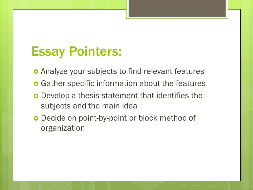 comparison contrast essay point point method How to write a comparison/contrast essay: using the point-by-point method helps your readers see the points more clearly compare and contrast.