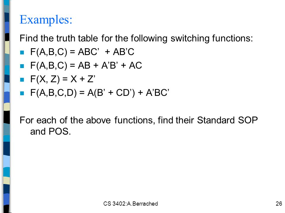 Examples: Find the truth table for the following switching functions: