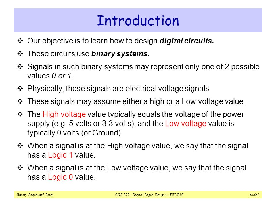 Introduction Our objective is to learn how to design digital circuits.