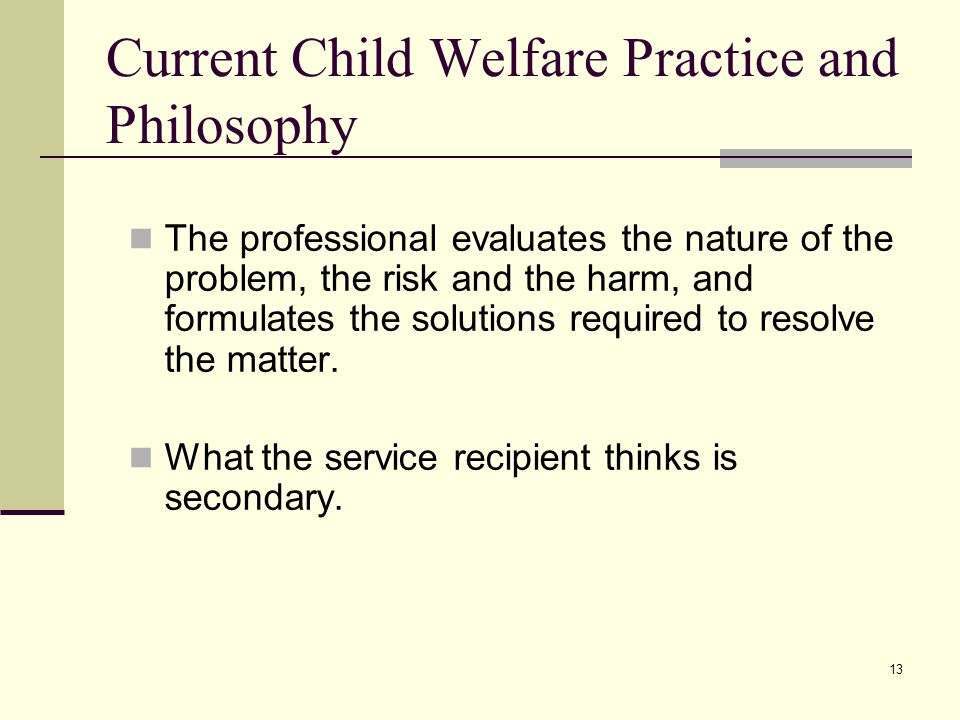 Current Child Welfare Practice and Philosophy
