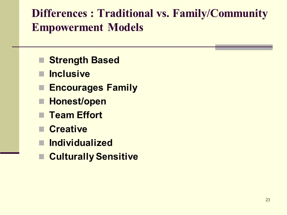 Differences : Traditional vs. Family/Community Empowerment Models