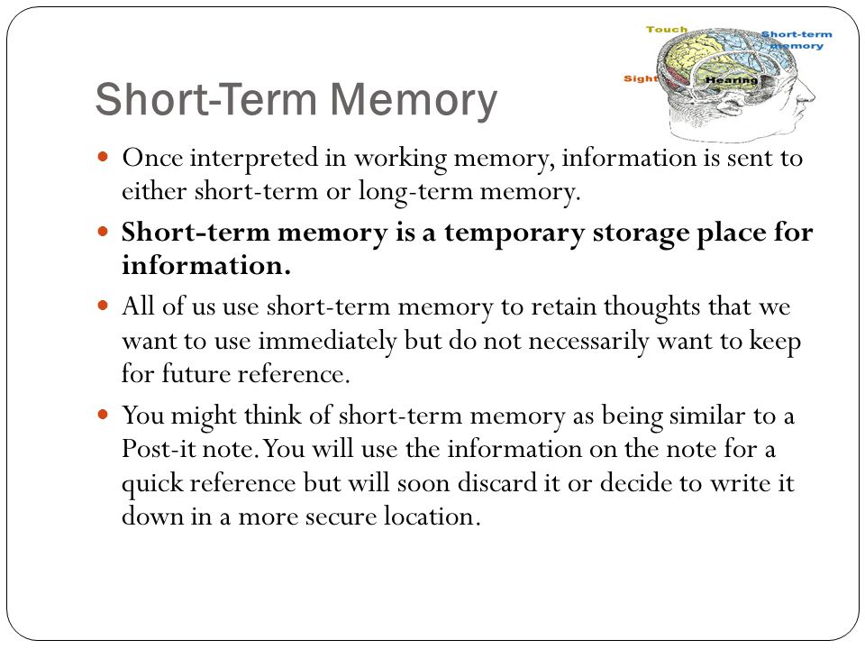 long term memory notes According to this model, information is stored sequentially in three memory systems: sensory memory, short-term memory, and long-term memory sensory memory.