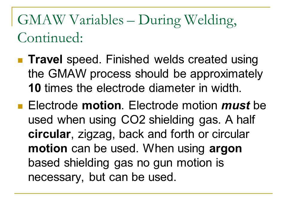 GMAW Variables – During Welding, Continued: